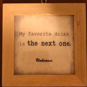 - Wall Art - Wood Wall Sign: My Favorite Drink Is The Next One